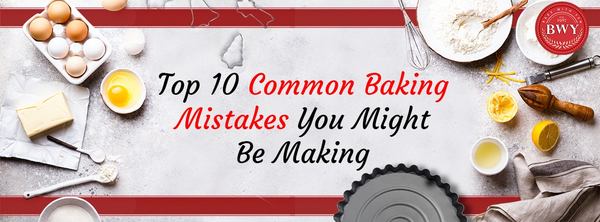 HEADLINE: Top 10 Common Baking Mistakes You Might Be Making